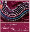 Rundgefädelte Ketten & Armbänder