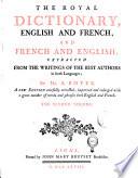 Dictionnaire Royal Fran  ois anglois Et Anglois fran  ois  Tir   Des Meilleurs Auteurs Qui Ont   crit Dans Ces Deux Langues  Par Mr  A  Boyer