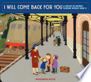 I Will Come Back for You  A Family in Hiding During World War II Book PDF