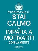 Stai calmo e impara a motivarti con la mente