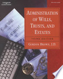 Administration of Wills  Trusts  and Estates