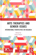 Arts Therapies And Gender Issues : arts therapies research and demonstrates understandings...