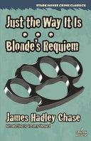 Just the Way It Is   Blonde s Requiem