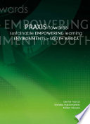 Praxis Towards Sustainable Empowering Learning Environments in South Africa