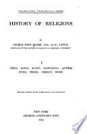 History of Religions  China  Japan  Egypt  Babylonia  Assyria  India  Persia  Greece  Rome