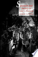 Spectacle and Society in Livy s History