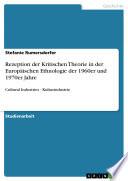 Rezeption der Kritischen Theorie in der Europäischen Ethnologie der 1960er und 1970er Jahre