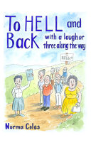 To Hell and Back - with a Laugh Or Three Along the Way