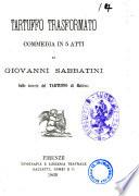 Tartuffo trasformato commedia in 5 atti sulle tracce del Tartuffo di Moliere di Giovanni Sabbatini