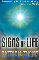 Signs Of Life : to the next life. stunningly gentle and hopeful,...