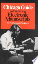 Chicago Guide To Preparing Electronic Manuscripts book