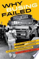 Why Busing Failed
