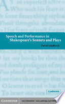 Speech and Performance in Shakespeare s Sonnets and Plays