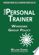 Windows Group Policy The Personal Trainer For Windows Server 2012 And Windows Server 2012 R2