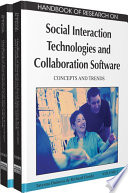 Handbook of Research on Social Interaction Technologies and Collaboration Software  Concepts and Trends