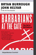 Barbarians At The Gate : to corporate america and wall street in the...