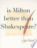 Is Milton Better Than Shakespeare?