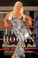 Wrestling The Hulk : hulk hogan. in wrestling the...