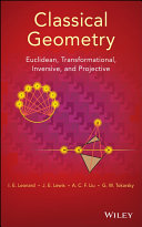 Classical geometry : euclidean, transformational, inversive, and projective /