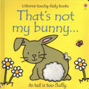 That's Not My Bunny ... : to develop sensory and language...