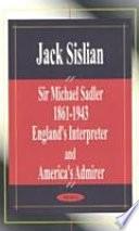 Sir Michael Sadler 1861-1943