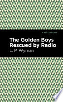 The Golden Boys Rescued by Radio Book PDF