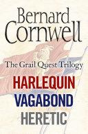 The Grail Quest Books 1-3: Harlequin, Vagabond, Heretic