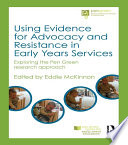 Using Evidence for Advocacy and Resistance in Early Years Services