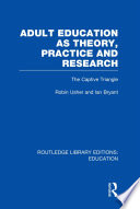 Adult Education as Theory  Practice and Research