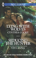 Lying with Wolves and Seducing the Hunter