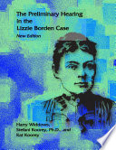 The Preliminary Hearing In The Lizzie Borden Case New Edition