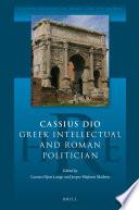 Cassius Dio  Greek Intellectual and Roman Politician