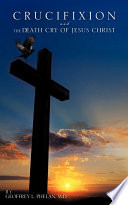 Crucifixion and the Death Cry of Jesus Christ
