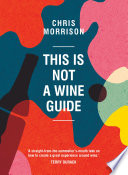 This Is Not a Wine Guide Book PDF