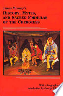 James Mooney s History  Myths  and Sacred Formulas of the Cherokees
