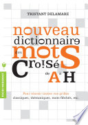 Nouveau dictionnaire des mots crois  s de A    H