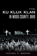 The Ku Klux Klan in Wood County  Ohio
