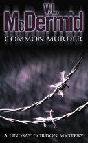 Common Murder  Lindsay Gordon Crime Series  Book 2