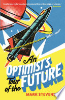 An Optimist s Tour of the Future
