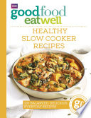 Good Food Eat Well  Healthy Slow Cooker Recipes