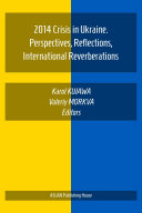 2014 Crisis in Ukraine. Perspectives, Reflections, International Reverberations