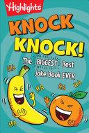 Knock Knock  the Biggest  Best Joke Book Ever