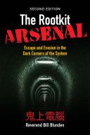 The Rootkit Arsenal: Escape and Evasion in the Dark Corners of the System