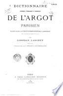 Dictionnaire historique    tymologique et anecdotique de l argot parisien