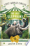 The Lost Elephant  The Lost World Circus