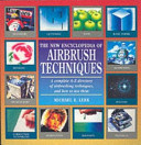 The New Encyclopedia of Airbrushing Techniques