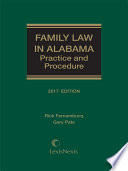 Family Law in Alabama  Practice and Procedure  2017 Edition