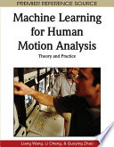 Machine Learning for Human Motion Analysis  Theory and Practice