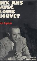 Dix ans avec Louis Jouvet