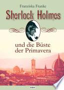 Sherlock Holmes und die B  ste der Primavera